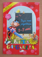 Mihaela Vasiliu - Rita Gargarita. Grupa mare pregatitoare 5-7 ani