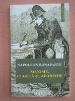 Napoleon Bonaparte - Maxime, cugetari, aforisme