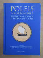 Anticariat: Poleis in Marea Neagra. Relatii interpontice si productii locale