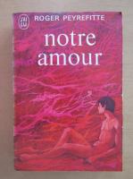 Anticariat: Roger Peyrefitte - Notre amour