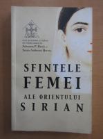 Sebastian Brock - Sfintele femei ale Orientului Sirian