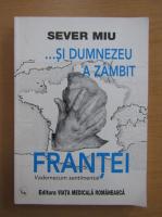 Anticariat: Sever Miu - Si Dumnezeu a zambit Frantei