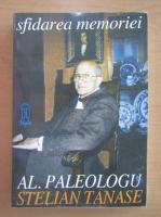 Stelian Tanase, Alexandru Paleologu - Sfidarea memoriei