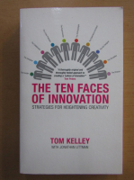 Anticariat: Tom Kelley - The Ten Faces of Innovation