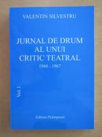 Anticariat: Valentin Silvestru - Jurnal de drum al unui critic teatral (volumul 1)