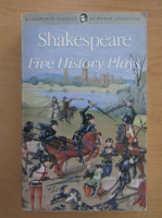 Anticariat: William Shakespeare - Five History Plays