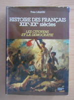 Anticariat: Yves Lequin - Histoire des francais XIXe-XXe siecles. Les Citoyens et la Democratite