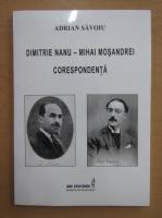 Anticariat: Adrian Savoiu - Dimitrie Nanu-Mihai Mosandrei. Corespondenta