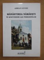 Adrian Savoiu - Manastirea Namaesti in marturisiri ale peregrinilor