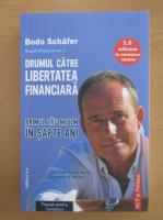 Bodo Schafer - Drumul catre libertatea financiara