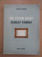 Anticariat: Claudiu Paradais - Un ctitor uitat. Scarlat Varnav