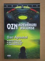 Anticariat: Dan Apostol - OZN, adevaruri ascunse