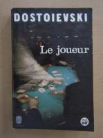 Anticariat: Dostoievski - Le joueur
