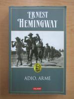 Ernest Hemingway - Adio, arme