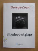 Anticariat: George Coca - Ganduri razlete