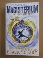 Anticariat: Holly Black - Magisterium. The Bronze Key