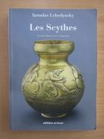 Anticariat: Iaroslav Lebedynsky - Les Scythes