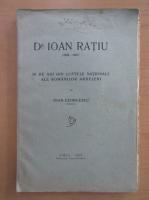 Anticariat: Ioan Georgescu - Dr. Ioan Ratiu. 50 de ani din luptele nationale ale romanilor ardeleni