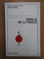 Anticariat: Ion Cupsa - Batalia de la Vaslui