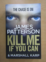 Anticariat: James Patterson - Kill Me If You Can