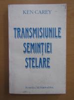 Anticariat: Ken Carey - Transmisiunile semintiei stelare