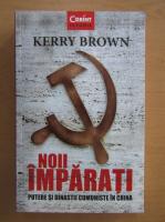 Anticariat: Kerry Brown - Noii imparati