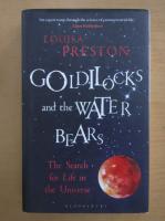Anticariat: Louisa Preston - Goldilocks and the Water Bears