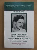 Anticariat: Magda Isanos - Cand ingerii canta (editie bilingva)