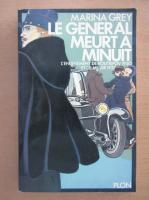 Anticariat: Marina Grey - Le General Meurt a Minuit