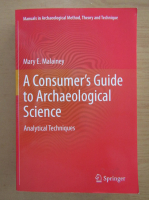Mary E. Malainey - A Consumer's Guide to Archaeological Science