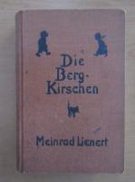 Anticariat: Meinrad Lienert - Die Bergkirschen