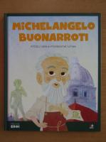 Anticariat: Michelangelo Buonarroti. Artistul care a impresionat lumea