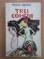 Mihail Drumes - Trei comedii
