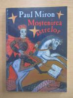 Paul Miron - Mostenirea astrelor (volumul 1)