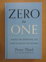 Anticariat: Peter Thiel - Zero to One