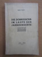 Anticariat: Radu Vulpe - Die Dobrudscha im laufe der Jahrhunderte