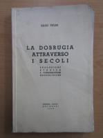 Anticariat: Radu Vulpe - La Dobrugia attraverso i secoli
