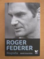 Anticariat: Rene Stauffer - Roger Federer. Biografia
