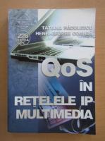 Anticariat: Tatiana Radulescu - QoS in retelele IP multimedia