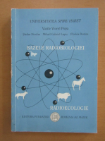 Vasile Popa - Bazele radiobiologiei. Radioecologie