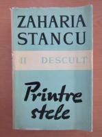 Zaharia Stancu - Printre stele, volumul 2. Descult