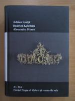 Adrian Ionita - Al Wa, Printul Negru al Vlahiei si vremurile sale