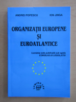 Anticariat: Andrei Popescu - Organizatii europene si euroatlantice