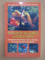 Anticariat: Bernard Bertrand - Plante in ajutorul altor plante