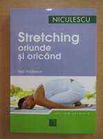 Anticariat: Bob Anderson - Stretching oriunde si oricand