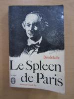 Charles Baudelaire - Le spleen de Paris