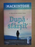 Anticariat: Clare Mackintosh - Dupa sfarsit