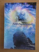 Anticariat: Cornel Roman Rotaru - Romania, tara fagaduintei