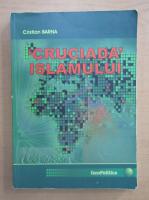 Anticariat: Cristian Barna - Cruciada Islamului