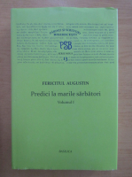 Anticariat: Fericitul Augustin - PSB 13. Predici la marile sarbatori (volumul 1)
